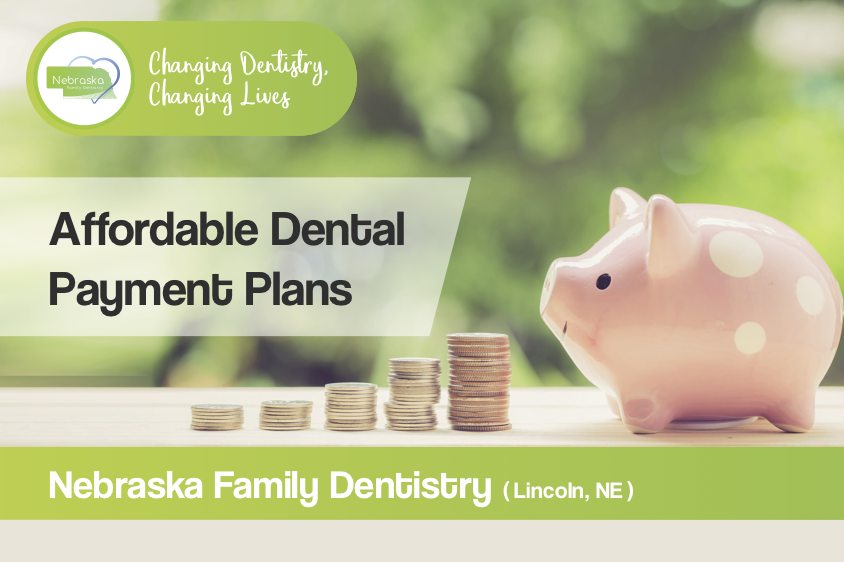 affordable dental payment plans from dentist in south Lincoln