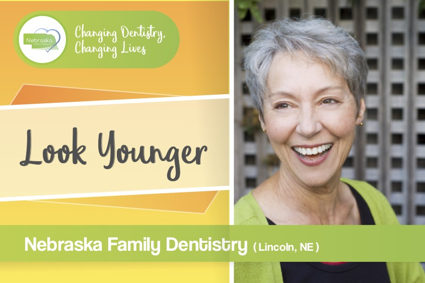 Look younger banner from Nebraska Family Dentistry in Lincoln, NE
